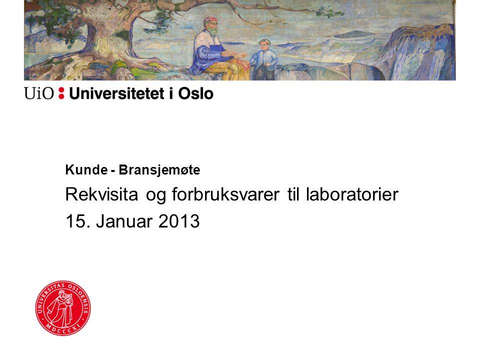 Kunde - Bransjemøte Rekvisita og forbruksvarer til laboratorier 15. Januar 2013