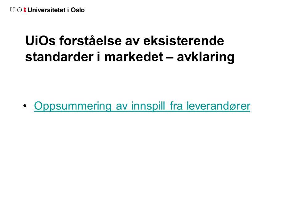 UiOs forståelse av eksisterende standarder i markedet – avklaring Oppsummering av innspill fra leverandører