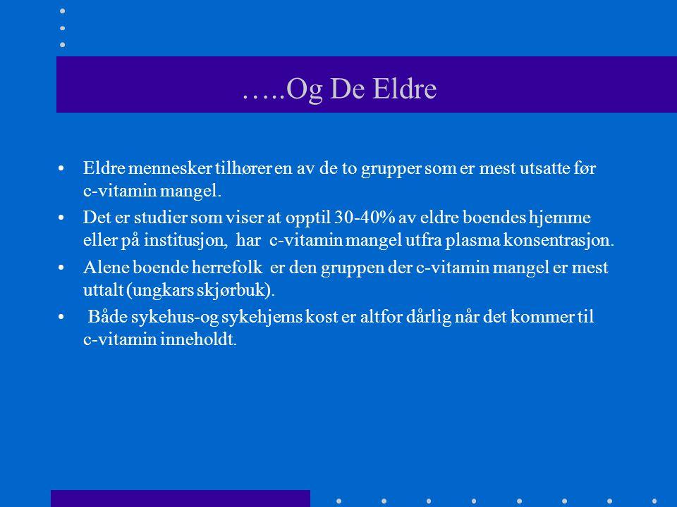 …..Og De Eldre Eldre mennesker tilhører en av de to grupper som er mest utsatte før c-vitamin mangel.