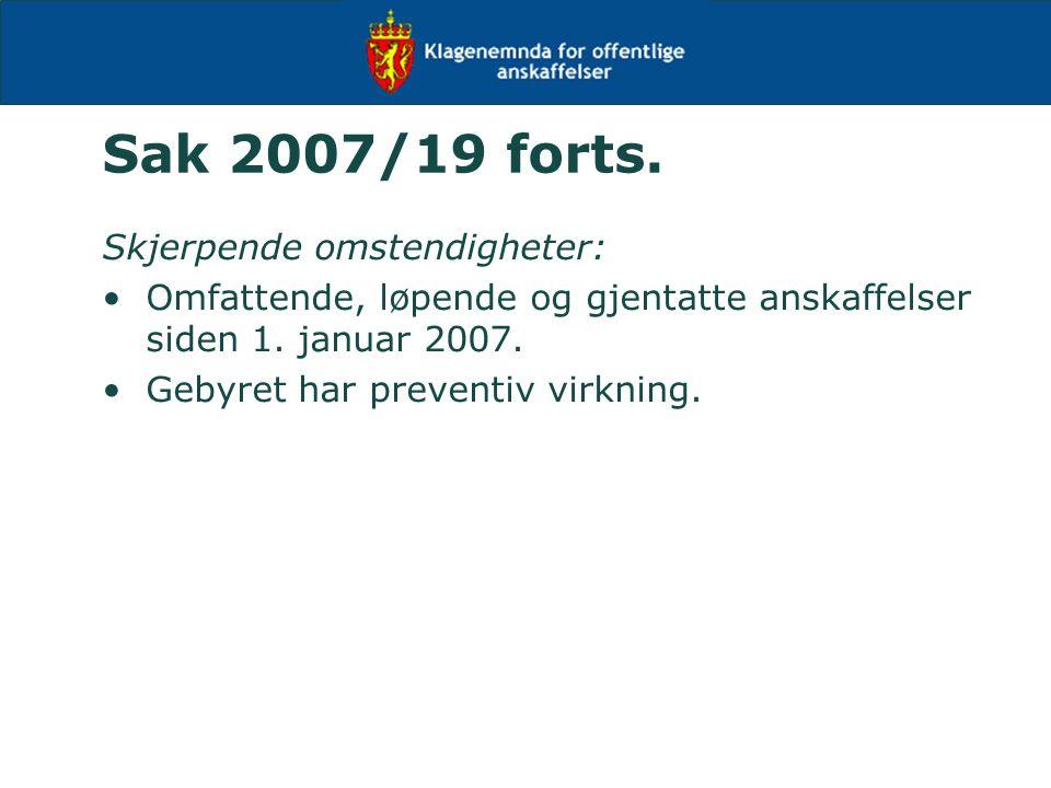 Sak 2007/19 forts. Skjerpende omstendigheter: Omfattende, løpende og gjentatte anskaffelser siden 1. januar 2007. Gebyret har preventiv virkning.