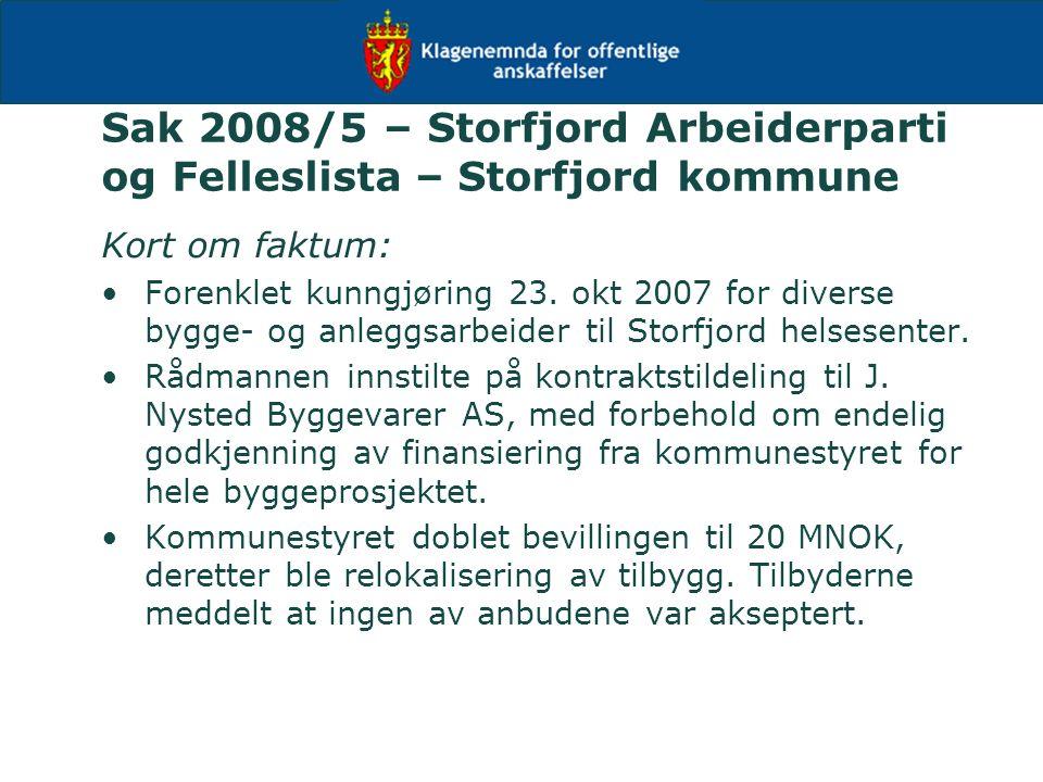Sak 2008/5 – Storfjord Arbeiderparti og Felleslista – Storfjord kommune Kort om faktum: Forenklet kunngjøring 23. okt 2007 for diverse bygge- og anleg