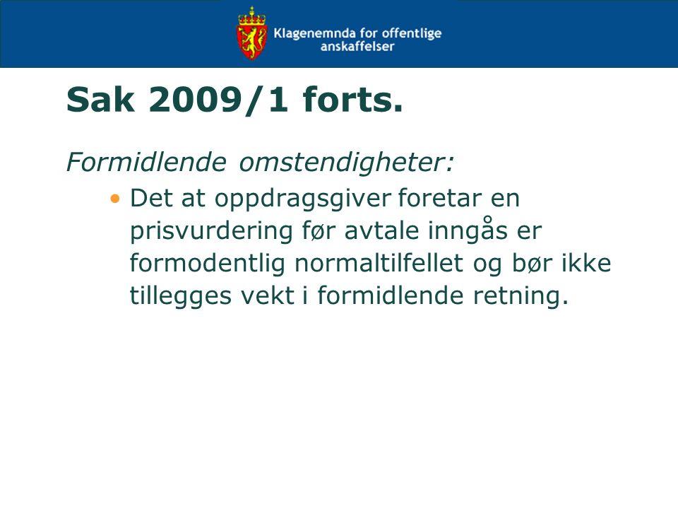 Sak 2009/1 forts. Formidlende omstendigheter: Det at oppdragsgiver foretar en prisvurdering før avtale inngås er formodentlig normaltilfellet og bør i