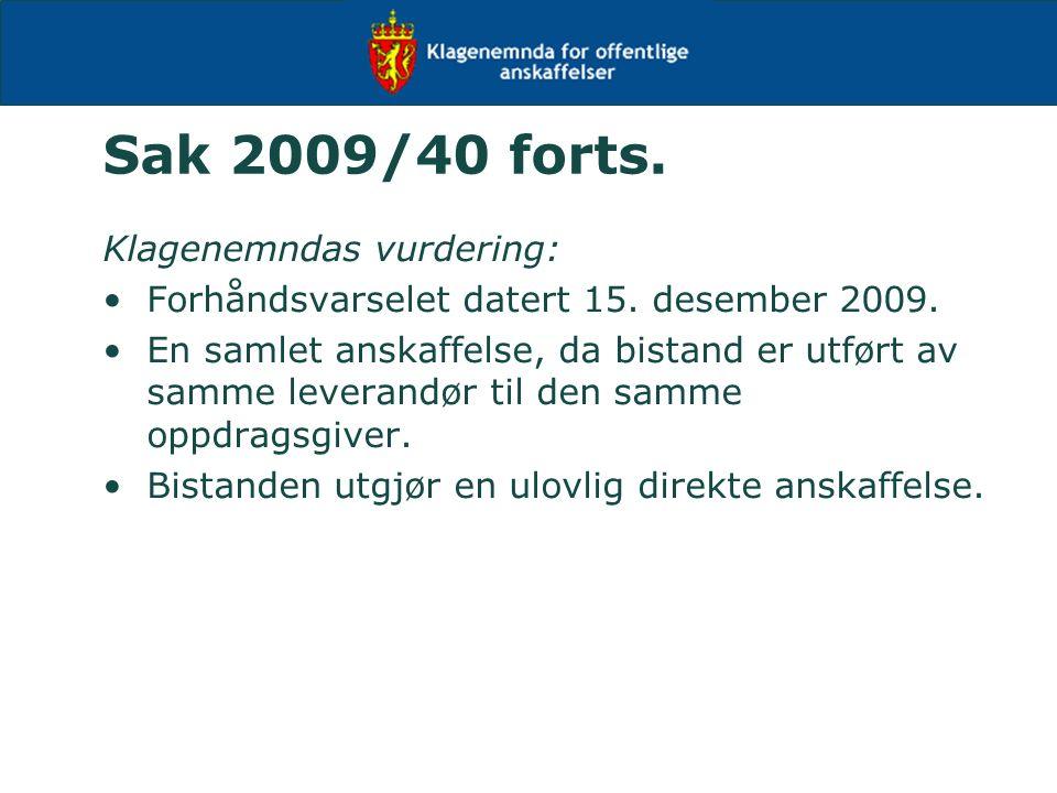 Sak 2009/40 forts. Klagenemndas vurdering: Forhåndsvarselet datert 15. desember 2009. En samlet anskaffelse, da bistand er utført av samme leverandør