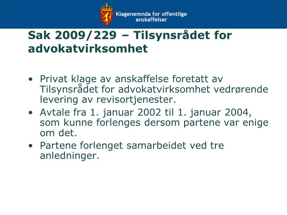 Sak 2009/229 – Tilsynsrådet for advokatvirksomhet Privat klage av anskaffelse foretatt av Tilsynsrådet for advokatvirksomhet vedrørende levering av re