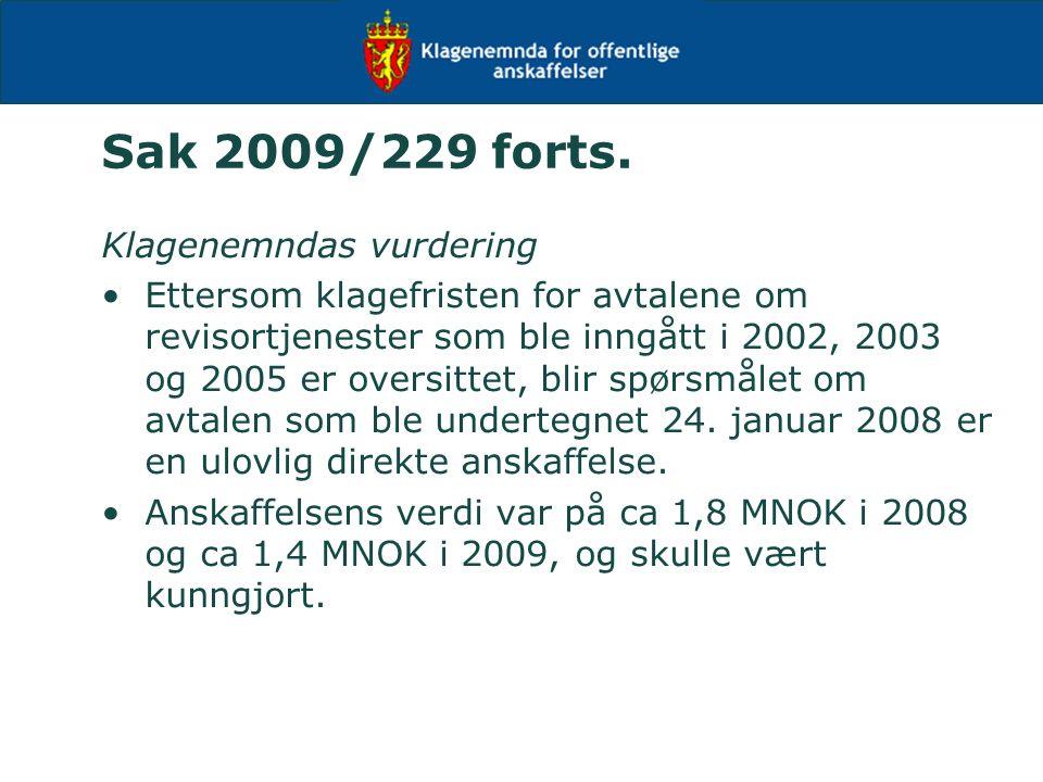 Sak 2009/229 forts. Klagenemndas vurdering Ettersom klagefristen for avtalene om revisortjenester som ble inngått i 2002, 2003 og 2005 er oversittet,