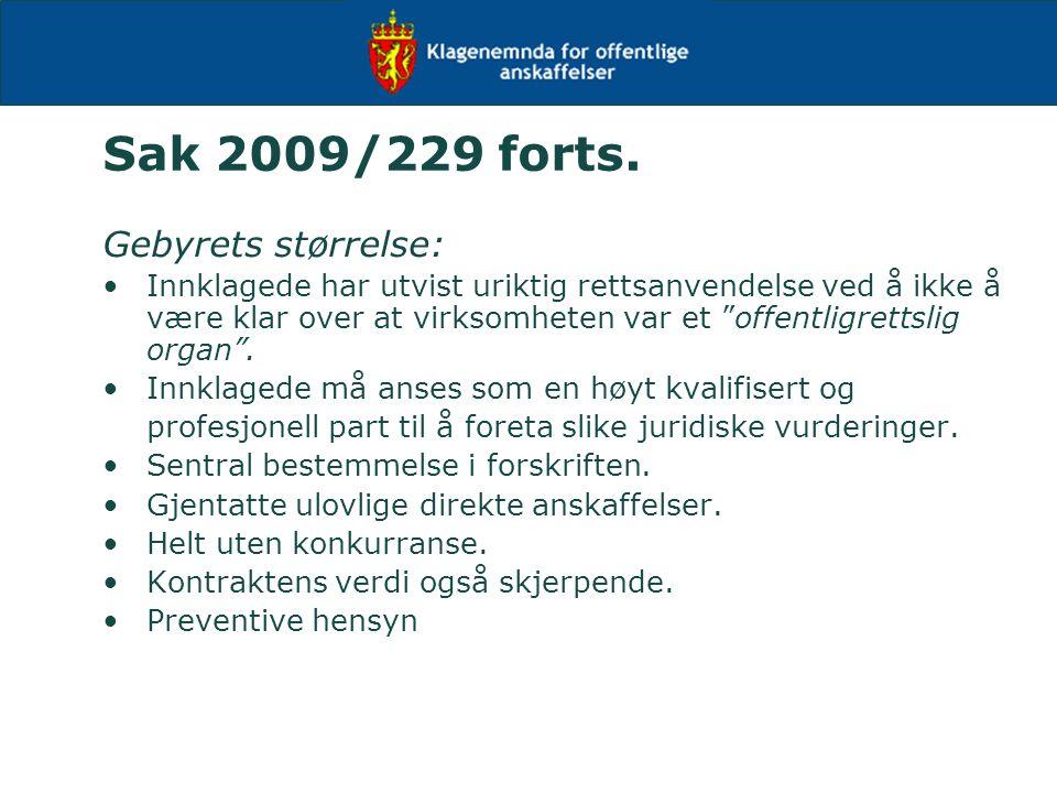 """Sak 2009/229 forts. Gebyrets størrelse: Innklagede har utvist uriktig rettsanvendelse ved å ikke å være klar over at virksomheten var et """"offentligret"""