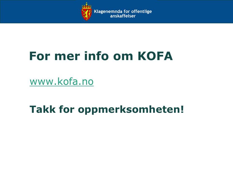 For mer info om KOFA www.kofa.no Takk for oppmerksomheten!