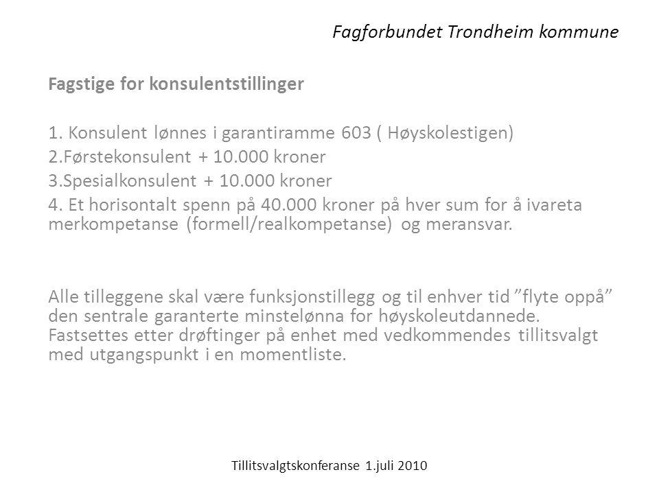 Fagforbundet Trondheim kommune Fagstige for konsulentstillinger 1.
