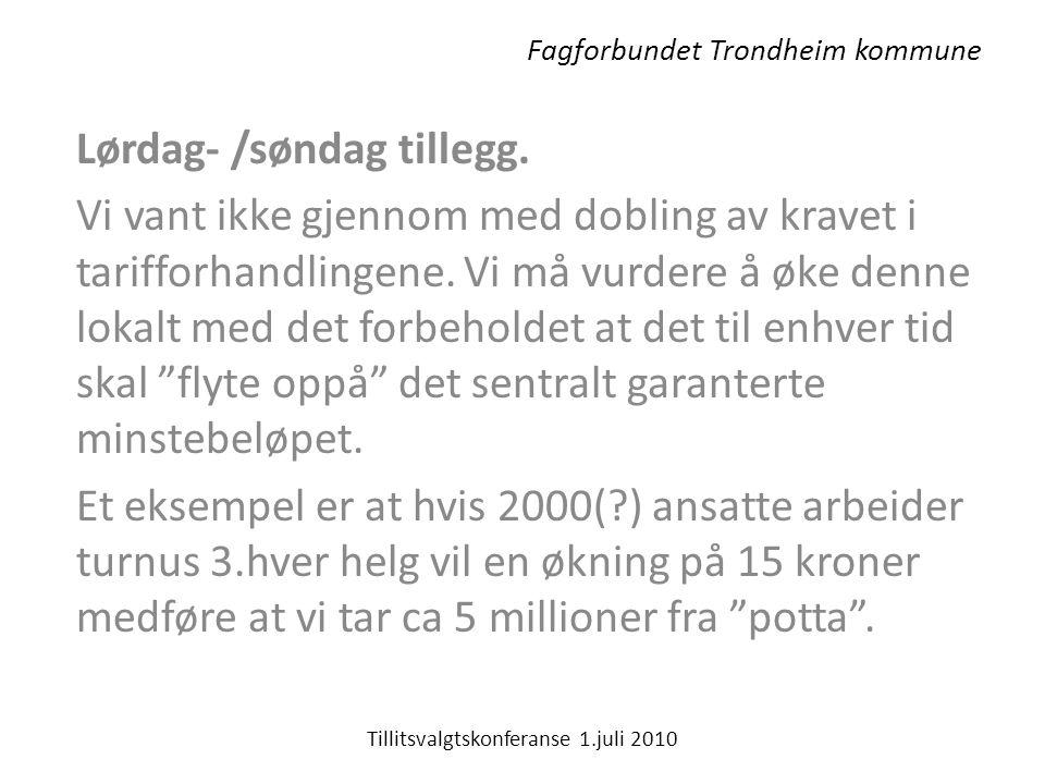 Fagforbundet Trondheim kommune Lørdag- /søndag tillegg.