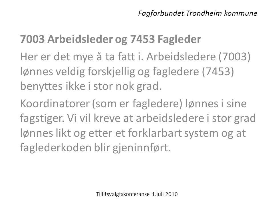 Fagforbundet Trondheim kommune 7003 Arbeidsleder og 7453 Fagleder Her er det mye å ta fatt i.