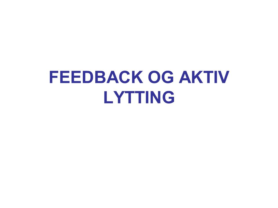FEEDBACK OG AKTIV LYTTING