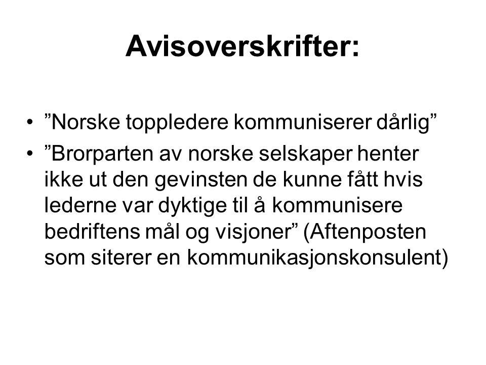 """Avisoverskrifter: """"Norske toppledere kommuniserer dårlig"""" """"Brorparten av norske selskaper henter ikke ut den gevinsten de kunne fått hvis lederne var"""