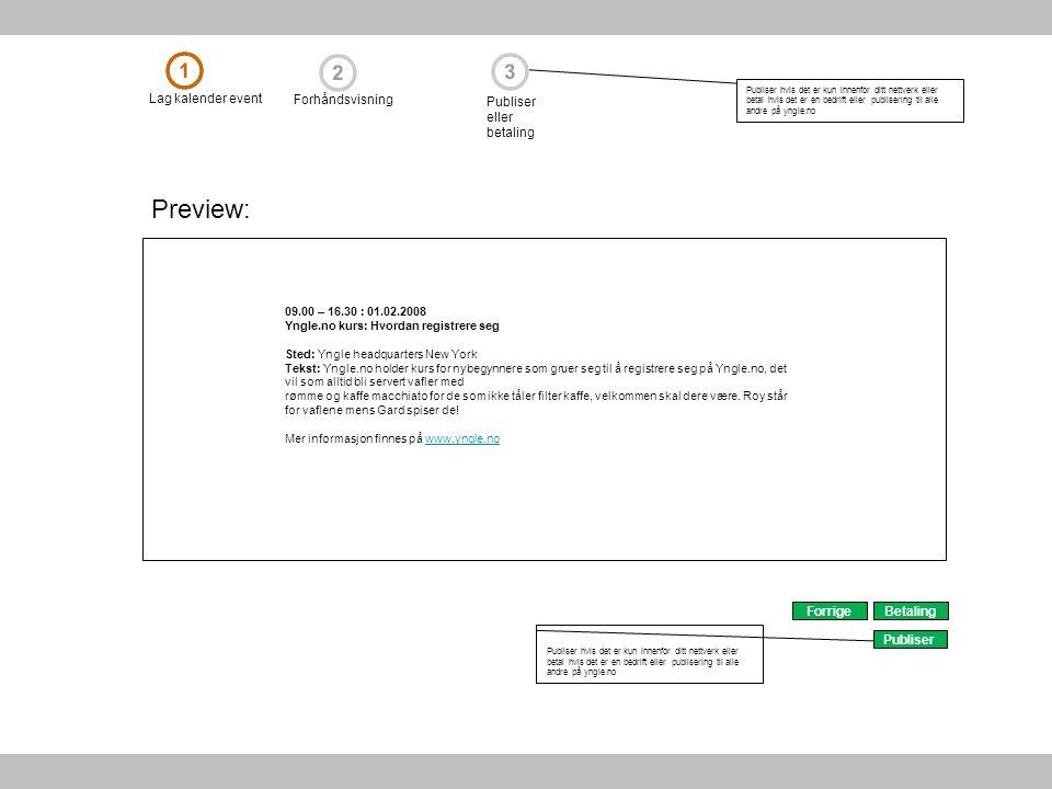 Preview: BetalingForrige Lag kalender event Forhåndsvisning Publiser eller betaling Publiser hvis det er kun innenfor ditt nettverk eller betal hvis d