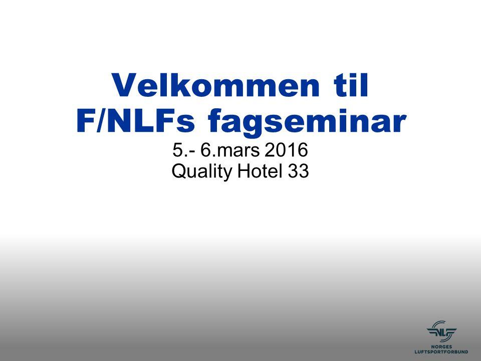 Velkommen til F/NLFs fagseminar 5.- 6.mars 2016 Quality Hotel 33
