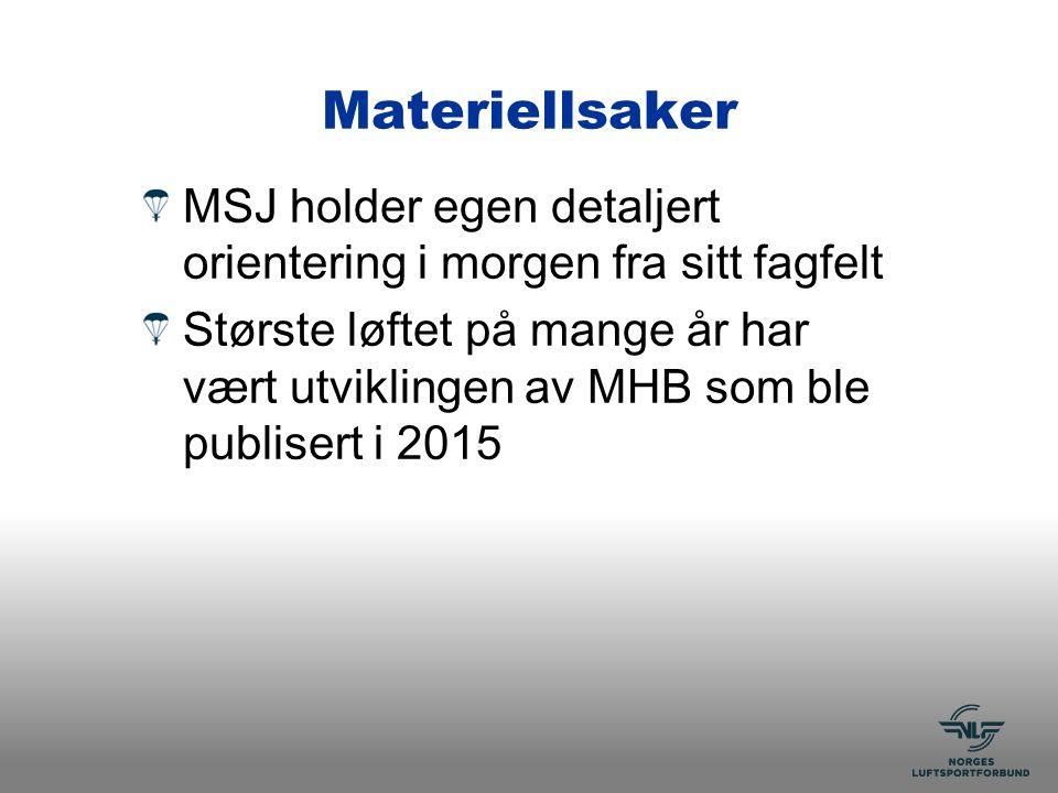 Materiellsaker MSJ holder egen detaljert orientering i morgen fra sitt fagfelt Største løftet på mange år har vært utviklingen av MHB som ble publisert i 2015