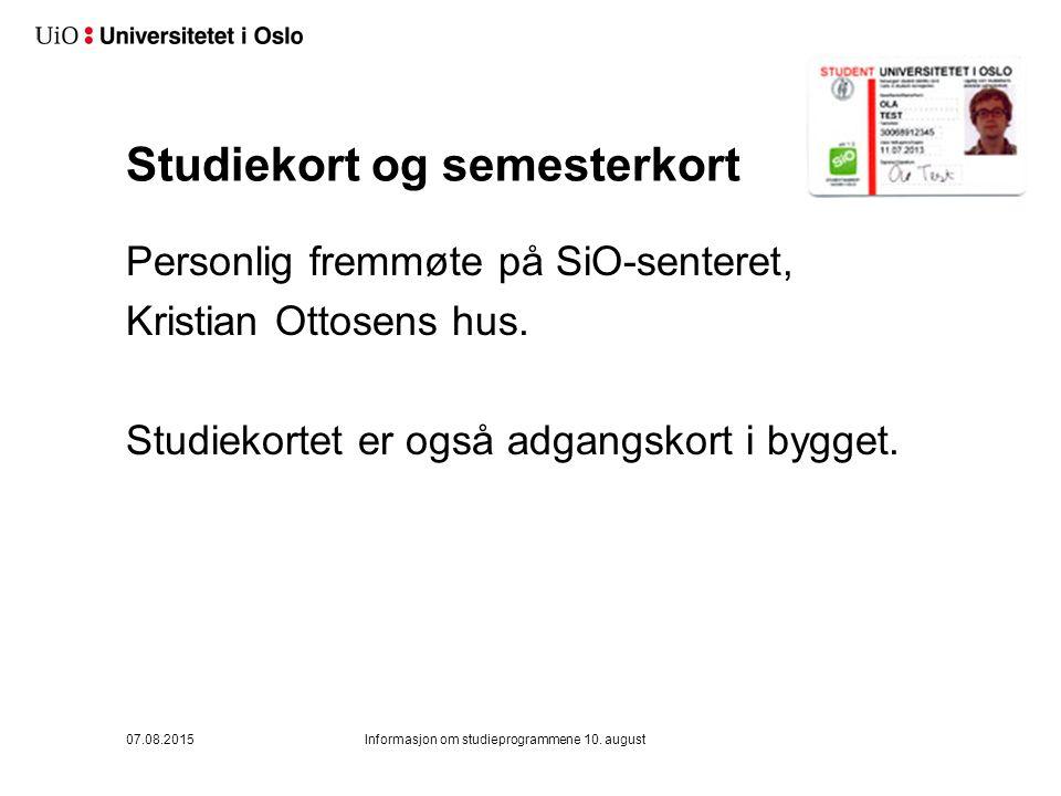 Studiekort og semesterkort Personlig fremmøte på SiO-senteret, Kristian Ottosens hus.