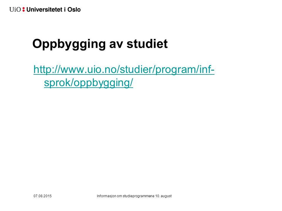 Oppbygging av studiet 07.08.2015Informasjon om studieprogrammene 10.