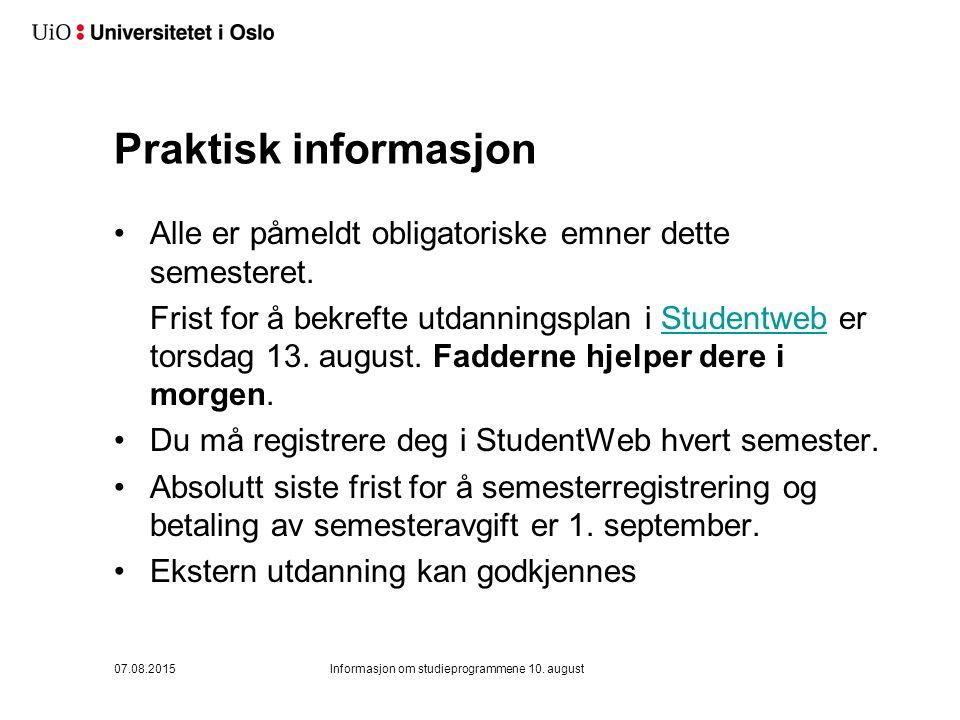 Praktisk informasjon Alle er påmeldt obligatoriske emner dette semesteret.
