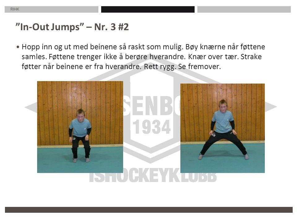 """RIHK """"In-Out Jumps"""" – Nr. 3 #2 Hopp inn og ut med beinene så raskt som mulig. Bøy knærne når føttene samles. Føttene trenger ikke å berøre hverandre."""