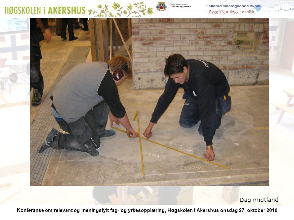 Bygg- og Anleggsteknikk Konferanse om relevant og meningsfylt fag- og yrkesopplæring, Høgskolen i Akershus onsdag 27.