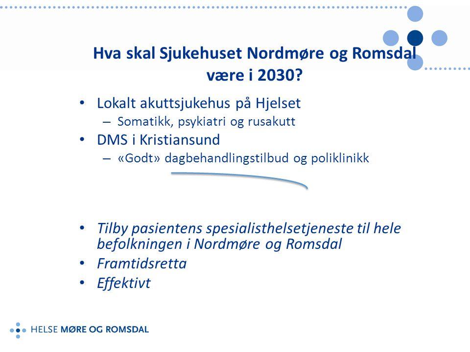 Hva skal Sjukehuset Nordmøre og Romsdal være i 2030.