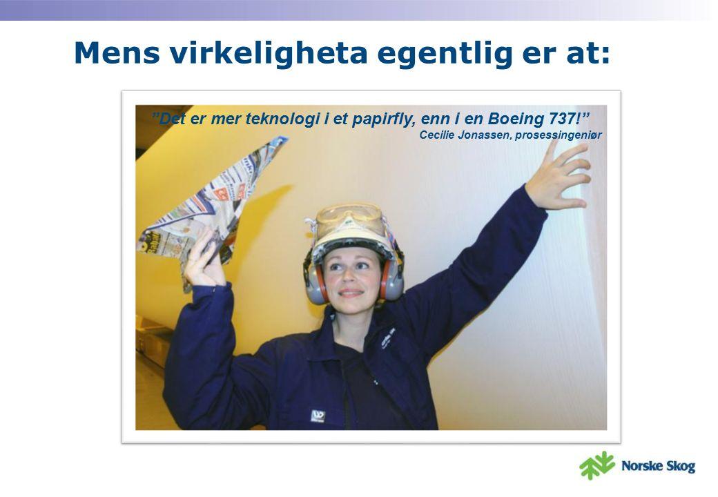 Mens virkeligheta egentlig er at: Det er mer teknologi i et papirfly, enn i en Boeing 737! Cecilie Jonassen, prosessingeniør