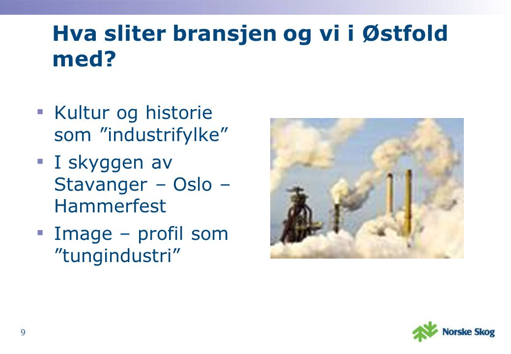 Hva sliter bransjen og vi i Østfold med.
