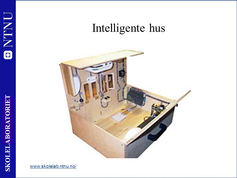 15 SKOLELABORATORIET Intelligente hus www.skolelab.ntnu.no/