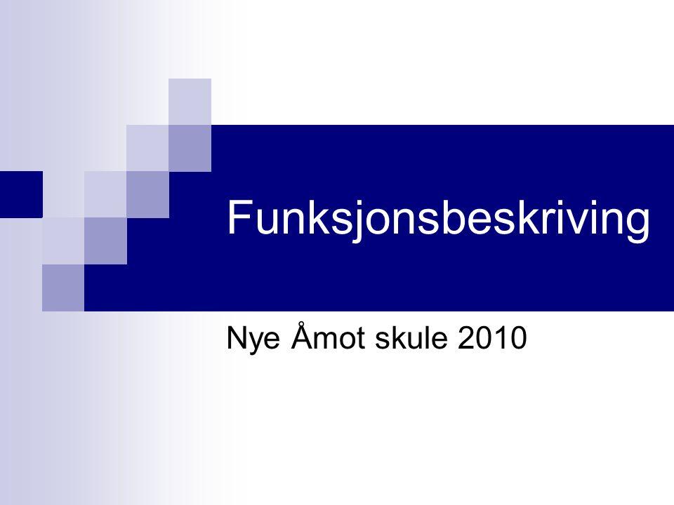 Funksjonsbeskriving Nye Åmot skule 2010