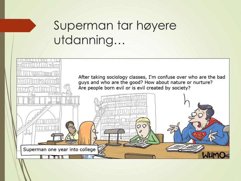 Superman tar høyere utdanning…
