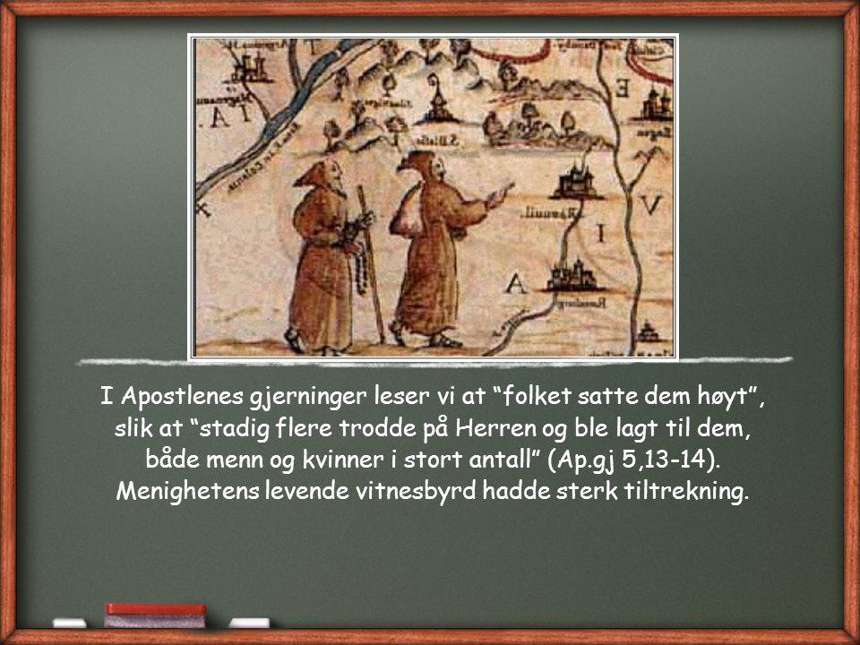 Det var ikke slik for de første kristne i menigheten i Jerusalem.