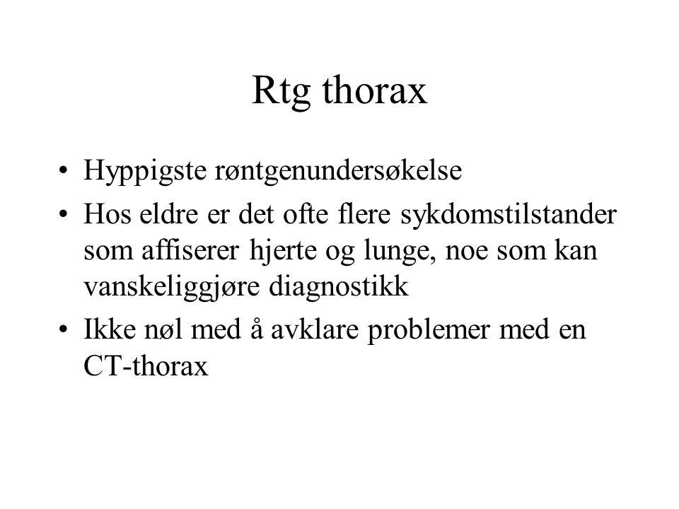 Rtg thorax Hyppigste røntgenundersøkelse Hos eldre er det ofte flere sykdomstilstander som affiserer hjerte og lunge, noe som kan vanskeliggjøre diagnostikk Ikke nøl med å avklare problemer med en CT-thorax