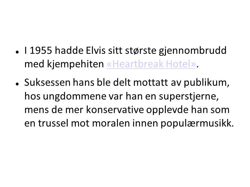 I 1955 hadde Elvis sitt største gjennombrudd med kjempehiten «Heartbreak Hotel».«Heartbreak Hotel» Suksessen hans ble delt mottatt av publikum, hos ungdommene var han en superstjerne, mens de mer konservative opplevde han som en trussel mot moralen innen populærmusikk.