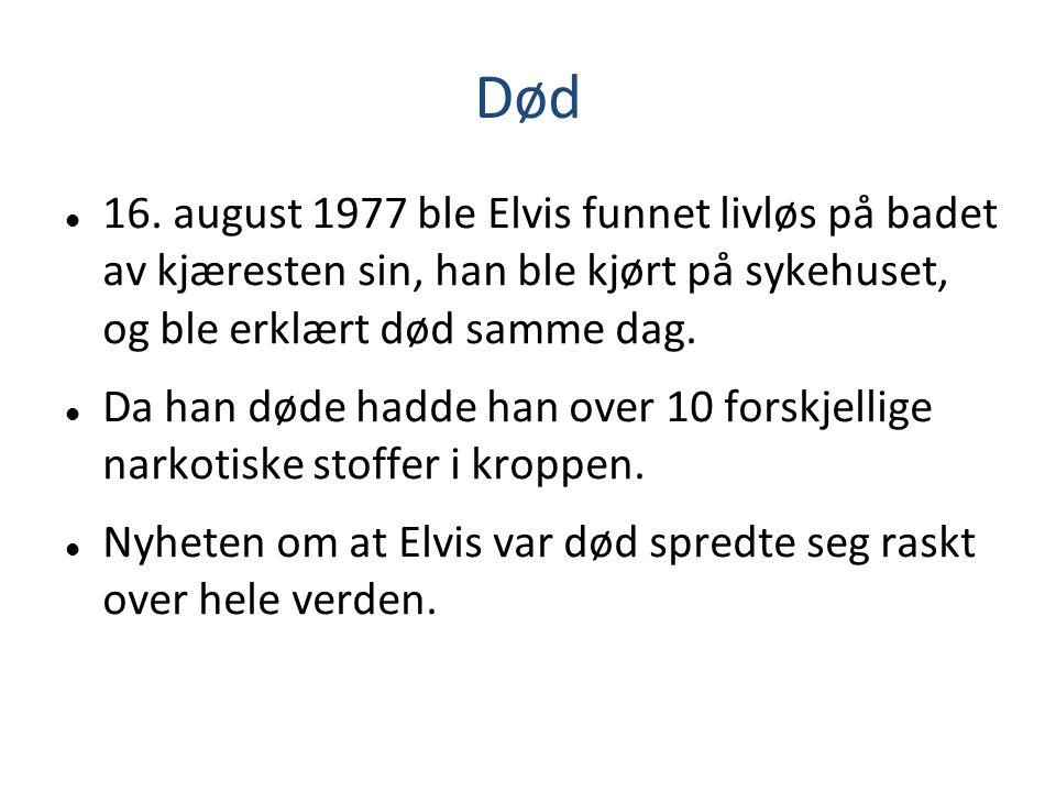 Død 16. august 1977 ble Elvis funnet livløs på badet av kjæresten sin, han ble kjørt på sykehuset, og ble erklært død samme dag. Da han døde hadde han