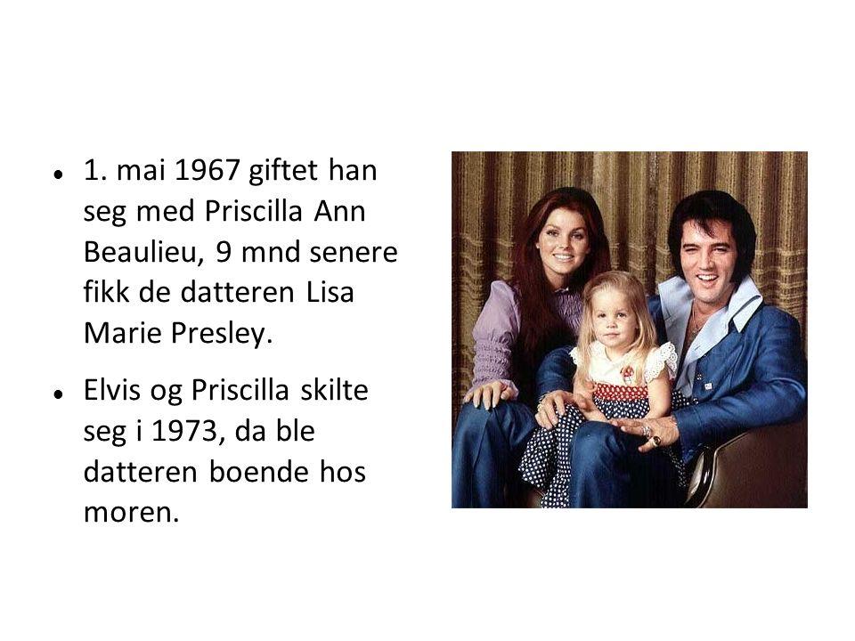 1. mai 1967 giftet han seg med Priscilla Ann Beaulieu, 9 mnd senere fikk de datteren Lisa Marie Presley. Elvis og Priscilla skilte seg i 1973, da ble