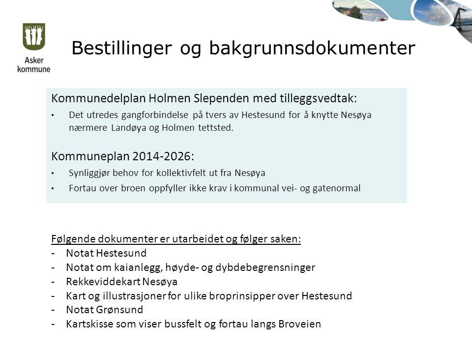Bestillinger og bakgrunnsdokumenter Kommunedelplan Holmen Slependen med tilleggsvedtak: Det utredes gangforbindelse på tvers av Hestesund for å knytte Nesøya nærmere Landøya og Holmen tettsted.