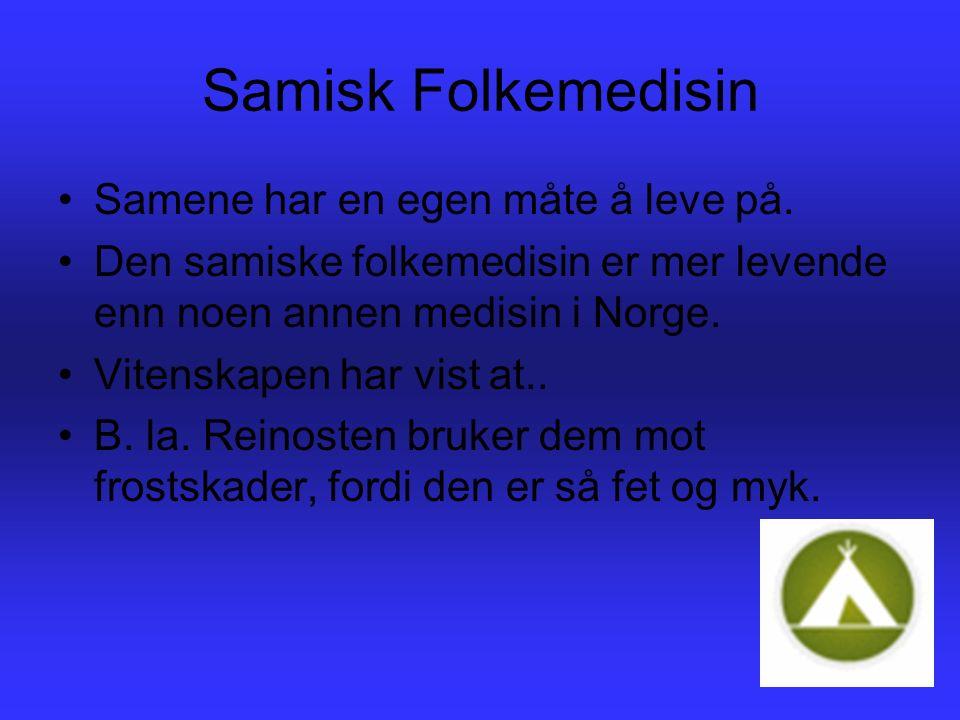 Samene bruker også mye av det naturen har å by på.