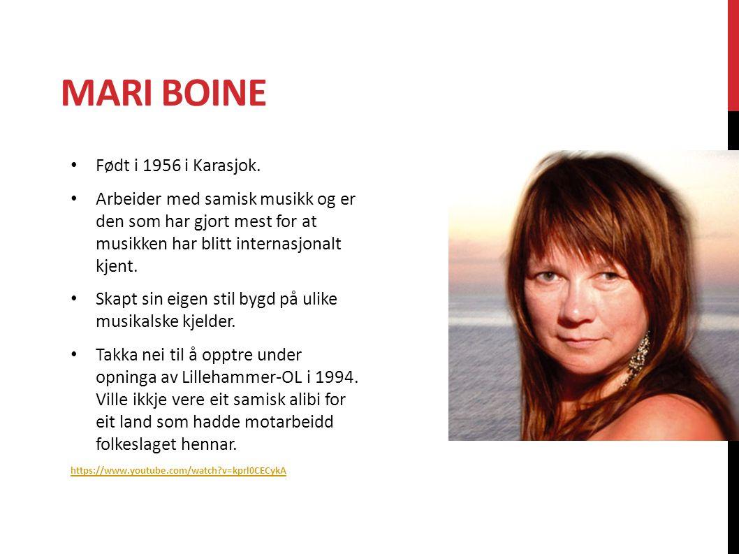 MARI BOINE Født i 1956 i Karasjok.