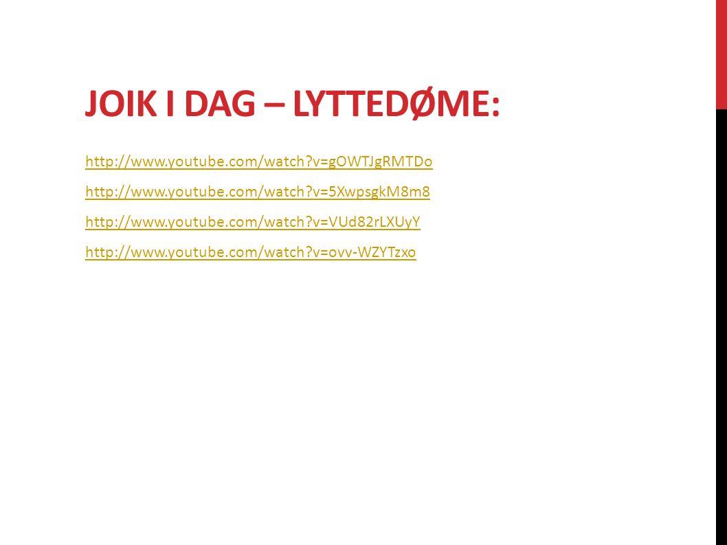 KJELDELISTE: http://www.cujaju.no/joik.4916617-185970.html https://no.wikipedia.org/wiki/Joik https://snl.no/joik http://www.dagbladet.no/magasinet/2006/05/08/465564.html https://nn.wikipedia.org/wiki/Mari_Boine https://no.wikipedia.org/wiki/Runebomme https://snl.no/runebomme