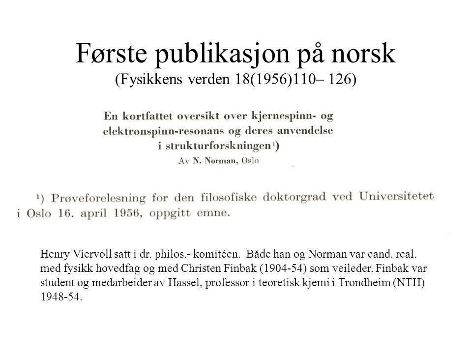 Første publikasjon på norsk (Fysikkens verden 18(1956)110– 126) Henry Viervoll satt i dr.