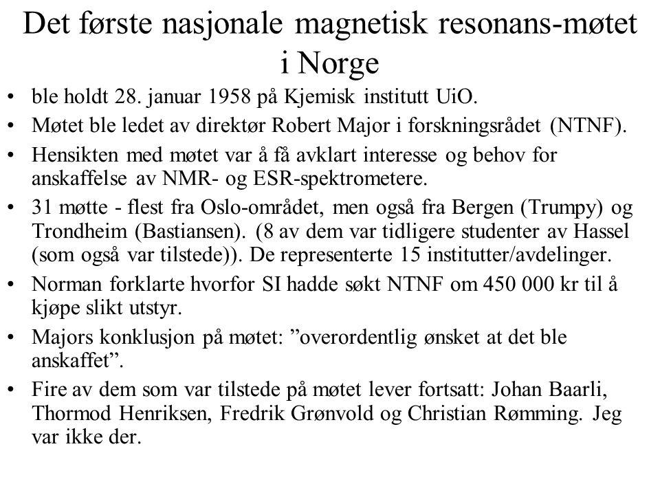 Det første nasjonale magnetisk resonans-møtet i Norge ble holdt 28.
