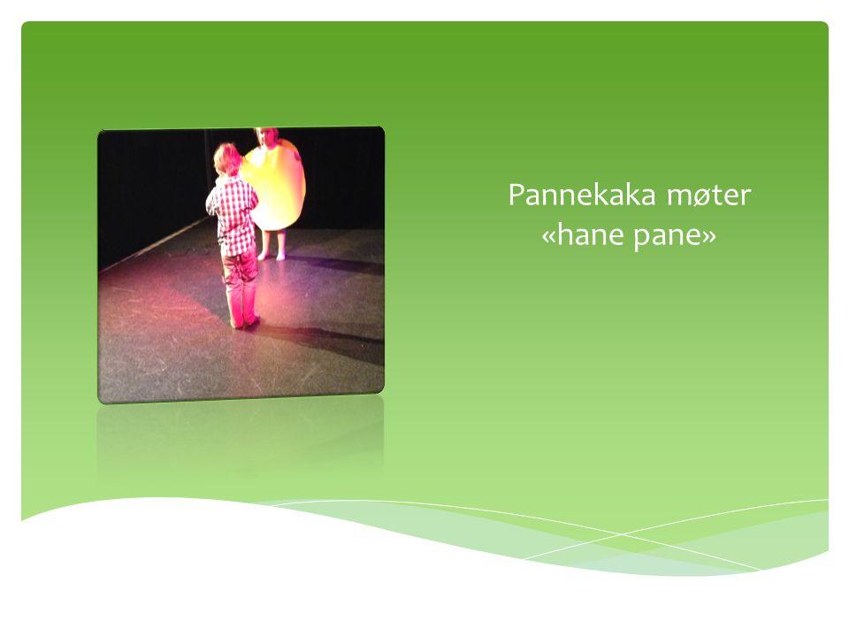 Pannekaka møter «høne pøne»