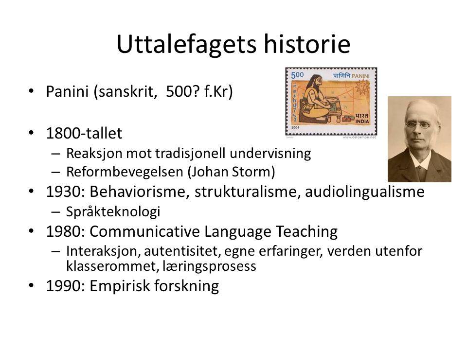 Uttalefagets historie Panini (sanskrit, 500.