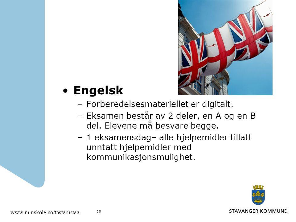 Engelsk –Forberedelsesmateriellet er digitalt. –Eksamen består av 2 deler, en A og en B del. Elevene må besvare begge. –1 eksamensdag– alle hjelpemidl