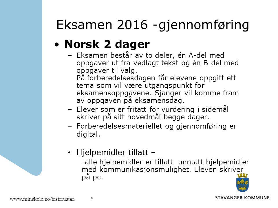 Eksamen 2016 -gjennomføring Norsk 2 dager –Eksamen består av to deler, én A-del med oppgaver ut fra vedlagt tekst og én B-del med oppgaver til valg.