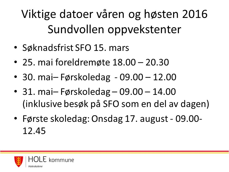 Viktige datoer våren og høsten 2016 Sundvollen oppvekstenter Søknadsfrist SFO 15.