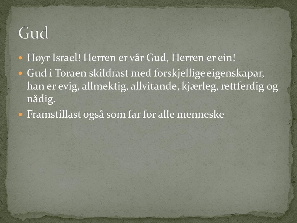 Høyr Israel. Herren er vår Gud, Herren er ein.
