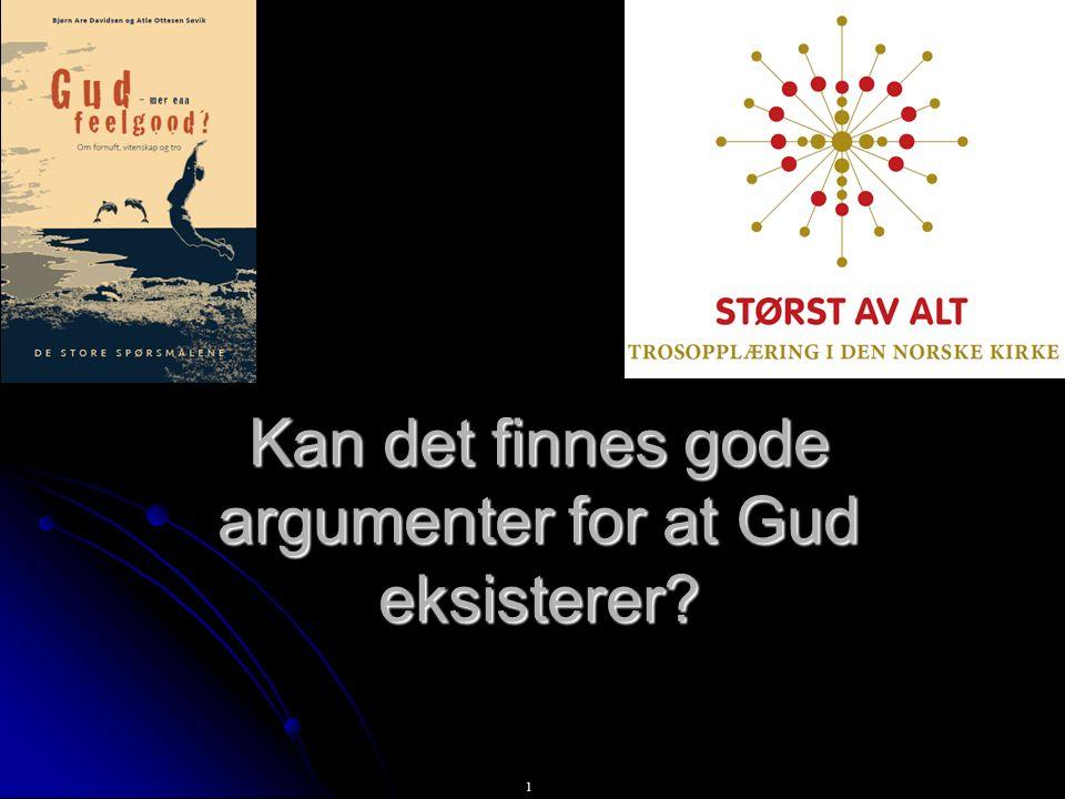 1 Kan det finnes gode argumenter for at Gud eksisterer?