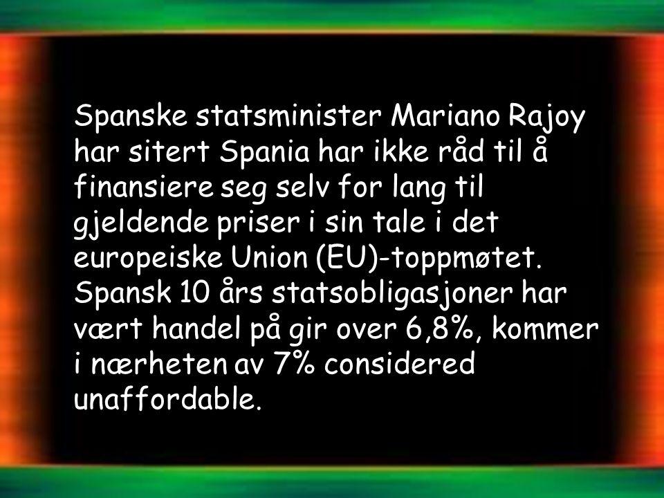 Spanske statsminister Mariano Rajoy har sitert Spania har ikke råd til å finansiere seg selv for lang til gjeldende priser i sin tale i det europeiske Union (EU)-toppmøtet.