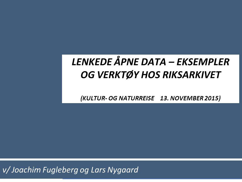  Historiske stedsdatabaser som autoritetsregistre (LN)  Kultur- og naturLOD (eksempel fra #nordLOD 2014) (JF)  Verktøy utviklet i prosjektet LoCloud (JF) Lenkede åpne data